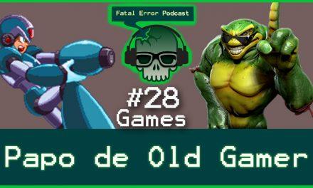 Fatal Error Nerd Games #21: Papo de Old Gamer (ft; Meu PS4)