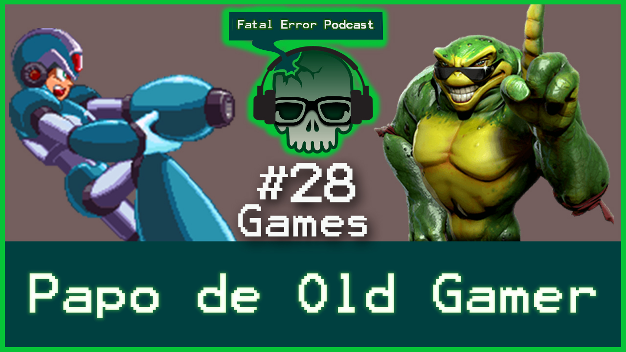Fatal Error Podcast Games #28: Papo de Old Gamer com a galera do Meu PS4!