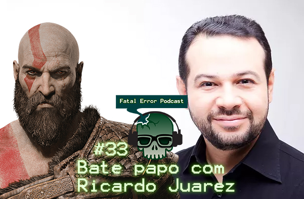 Fatal Error Nerd Talking, #24: Ricardo Juarez Dublador do Kratos