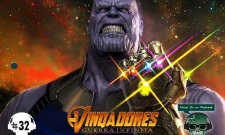 Fatal Error Nerd Filmes #23: Vingadores – Guerra Infinita