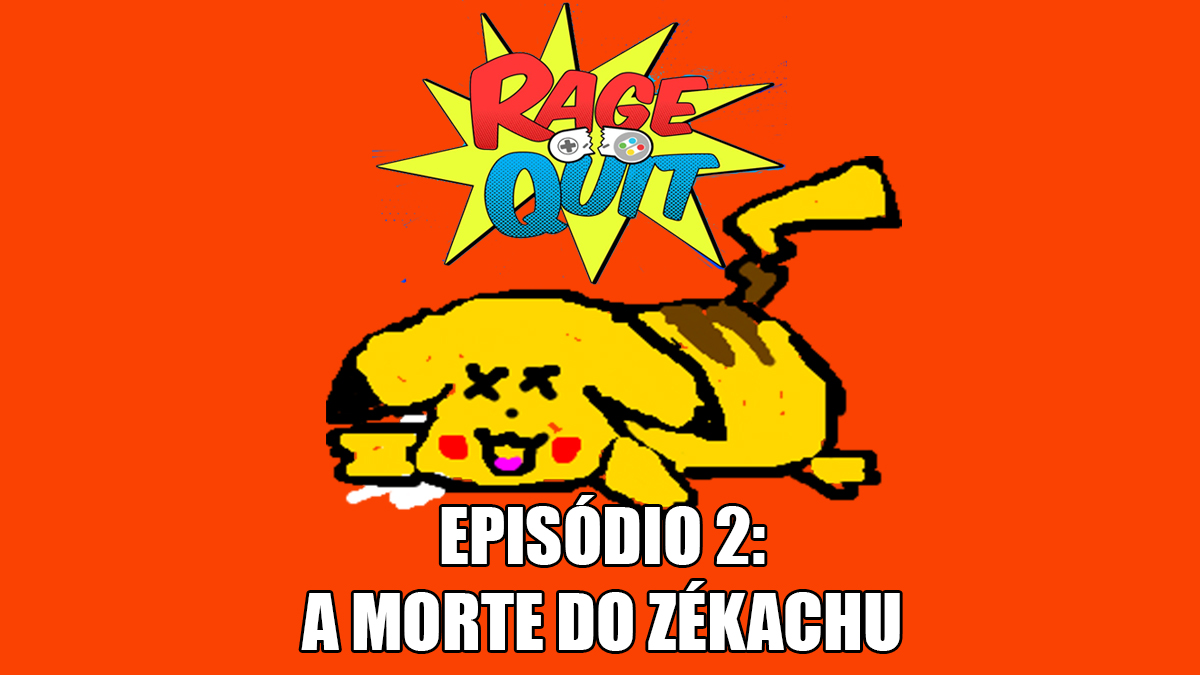 [+18] Rage Quit Arena 02: A Morte do Zékachu