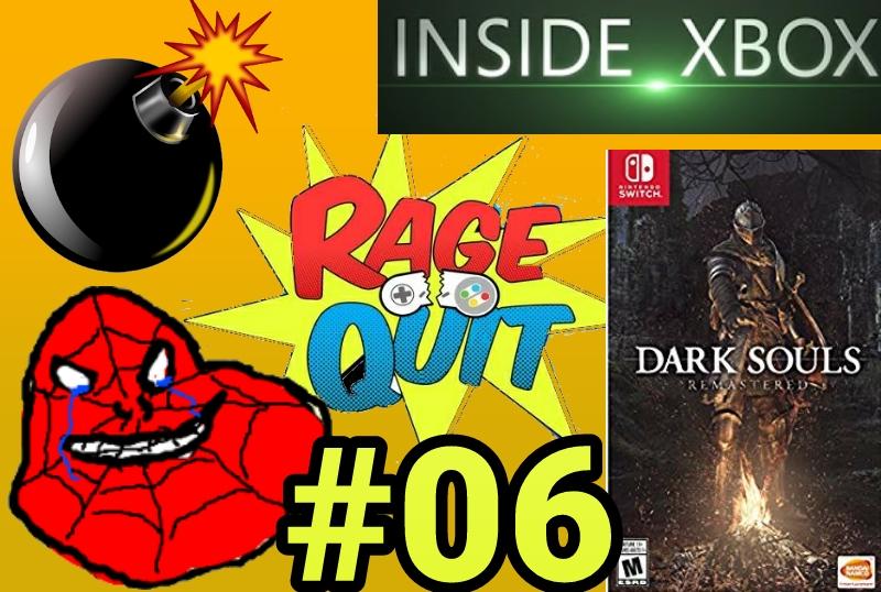 [+18] Rage Quit Arena 06: Inside Xbox