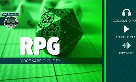 Fatal Error Nerd RPG #32: Você sabe o que é RPG? (ft. Beer Holder Cego)