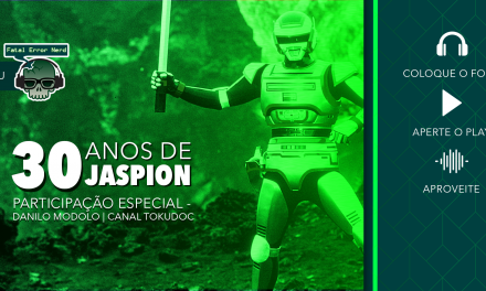 Fatal Error Nerd Tokusatsu #50: Jaspion (ft. Danilo do TokuDoc)