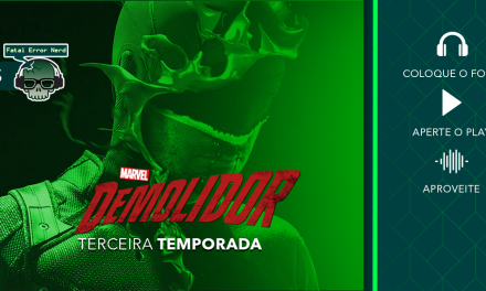 Fatal Error Nerd Series #51: Demolidor 3° Temporada