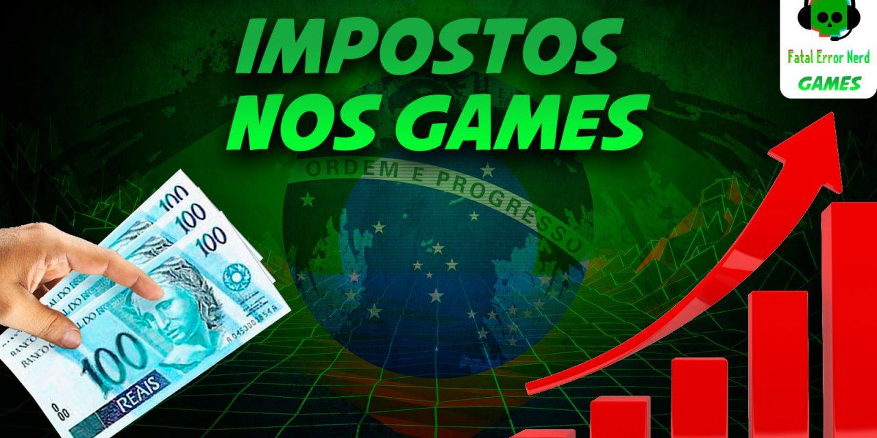 Fatal Error Podcast Games #69: Impostos nos Games