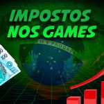 Fatal Error Podcast Games #69: Impostos nos Games