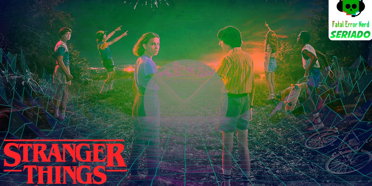Fatal Error Nerd Series #71: Stranger Things 3° Temporada