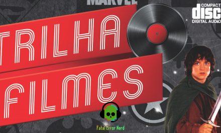 Fatal Error Podcast Filmes #71: Trilha Sónora de Filmes