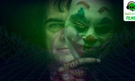 Fatal Error Podcast Filmes #76: Coringa (Joker)