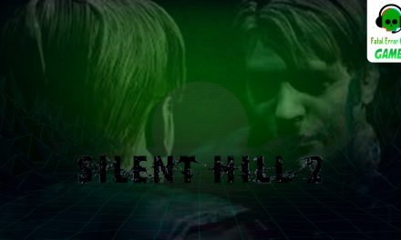 Fatal Error Nerd Games #50: Silent Hill 2