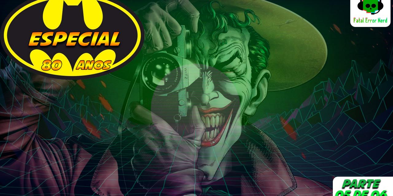 Fatal Error Nerd Quadrinhos #52: Batman A Piada Mortal