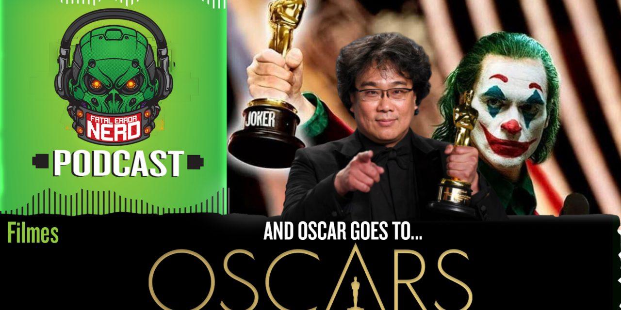 Fatal Error Nerd Filmes #55: And Oscar 2020 Goes To…