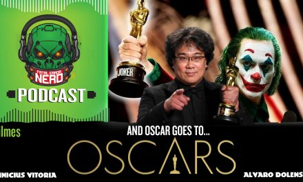 Fatal Error Nerd Filmes #96: And Oscar 2020 Goes To…