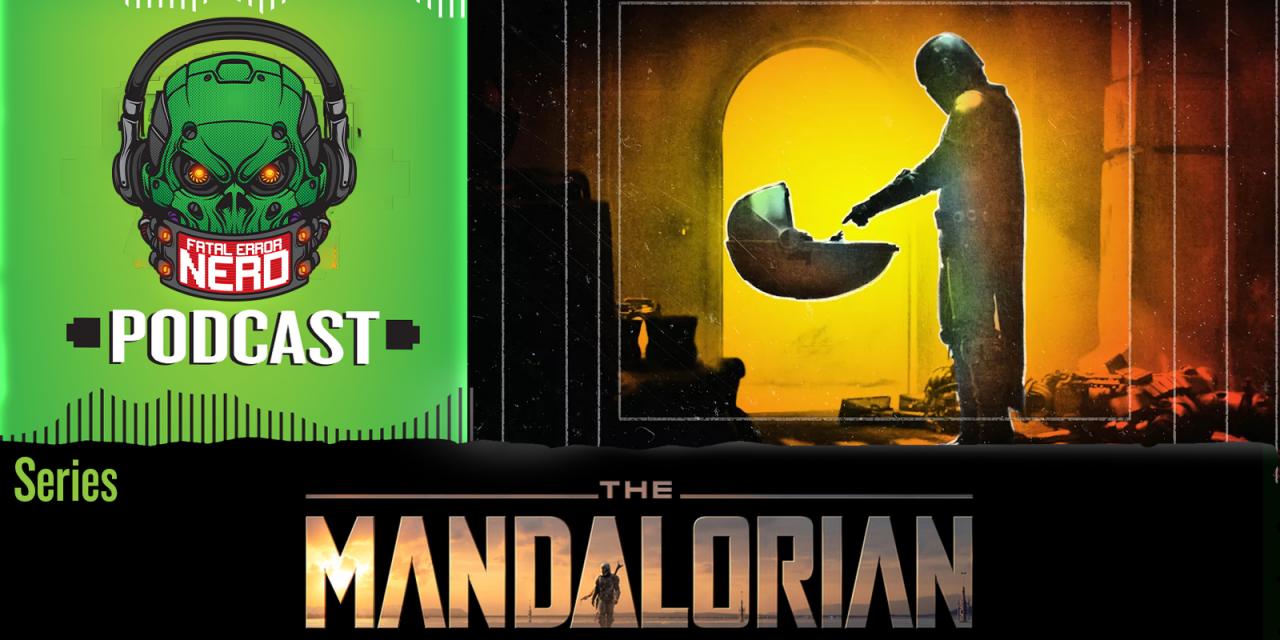 Fatal Error Nerd Series #57: Mandaloriano