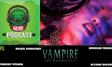 Fatal Error Nerd RPG #57: Vampiro a Máscara
