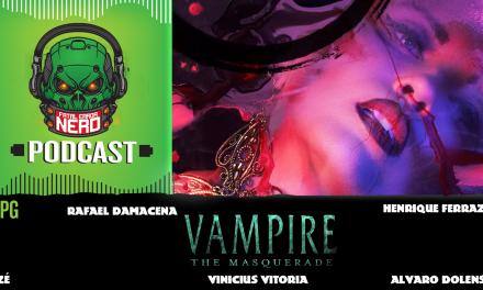 Fatal Error Nerd RPG #99: Vampiro a Máscara