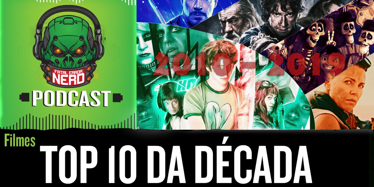 Fatal Error Nerd #102: Top 10 Filmes da Década
