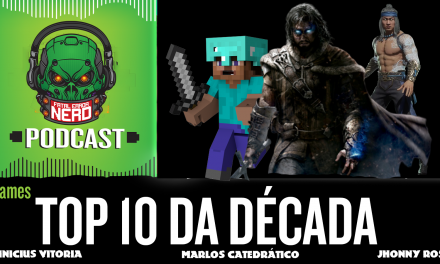 Fatal Error Nerd Games #67: Top 10 da Década