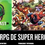 Fatal Error Nerd #113: RPG de Super Heróis