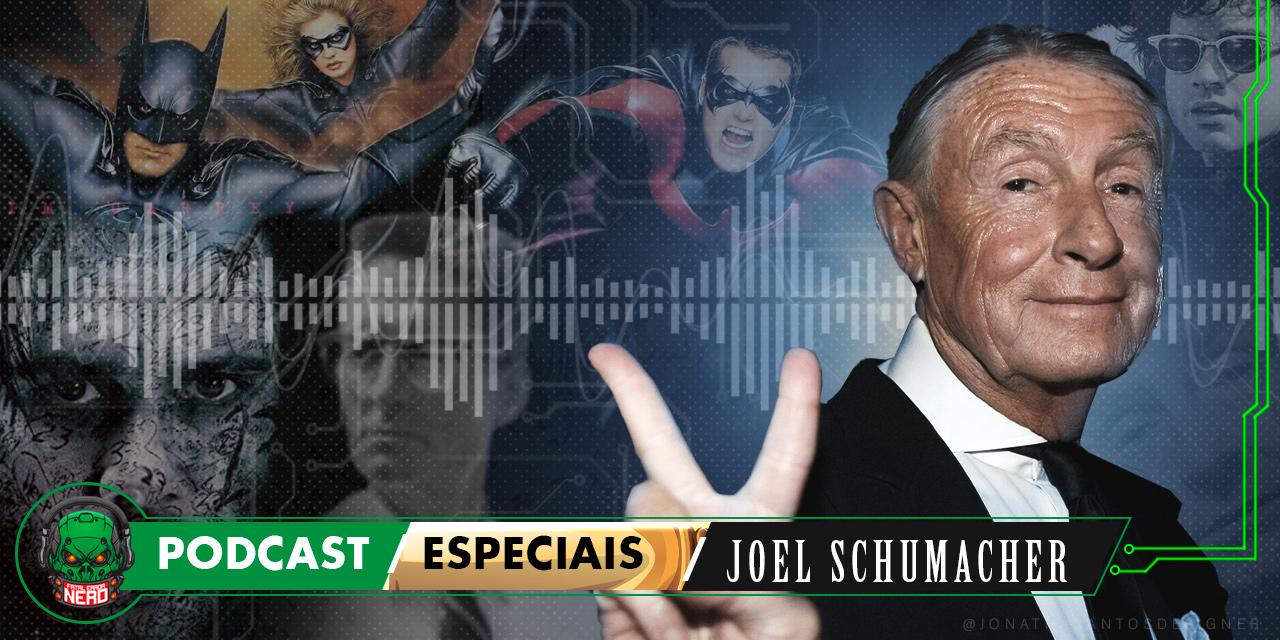 Fatal Error Nerd Especial #76: Descanse em paz Joel Schumacher