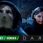 Fatal Error Nerd Séries #80: Desvendando Dark