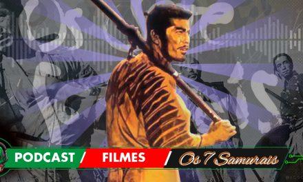 Fatal Error Nerd Filmes #81: Os 7 Samurais