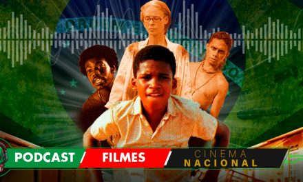 Fatal Error Nerd Filmes #94: Cinema Nacional