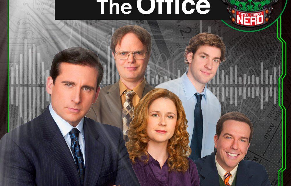 Fatal Error Nerd Séries #105: The Office