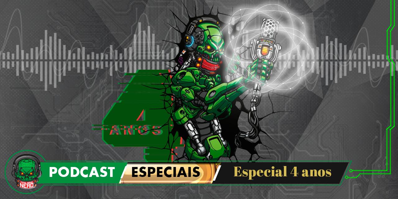 Fatal Error Nerd #107: ESPECIAL 4 ANOS DE PODCAST