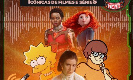 Fatal Error Nerd #111: Analisando Personagens Femininas Icônicas de Filmes e Séries #OPodcastéDelas2021