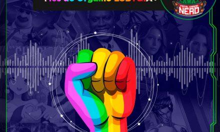 Fatal Error Nerd #120: Mês do Orgulho LGBTQIA+