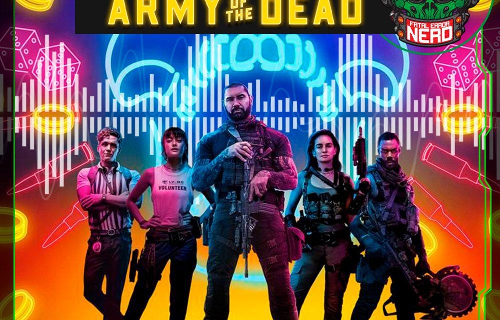 Fatal Error Nerd #119: Army of The Dead
