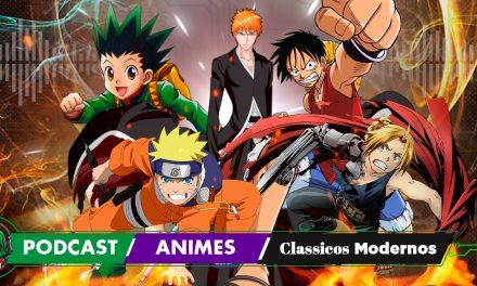 Fatal Error Nerd #122: Animes Clássicos Modernos