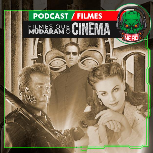 Fatal Error Nerd #129: Filmes que Mudaram o Cinema