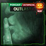 Fatal Error Nerd #137: Outlast